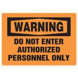 WARNING - Do Not Enter - Authorized Personnel Only