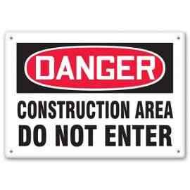DANGER - Construction Area - Do Not Enter
