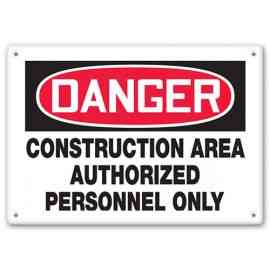 DANGER - Construction Area - Authorized Personnel Only