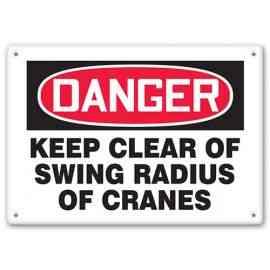 DANGER - Keep Clear Of Swing Radius Of Cranes