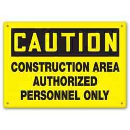 CAUTION - Construction Area - Authorized Personnel Only