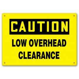 CAUTION - Low Overhead Clearance