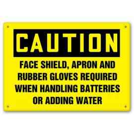 CAUTION - Face Shield Apron and Rubber Gloves Required When Handling Batteries Or Adding Water