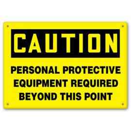 CAUTION - Personal Protective Equipment Required Beyond This Point