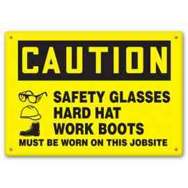 CAUTION - Safety Glasses - Hard Hat - Works Boots Must Be Worn On This Jobsite