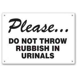 PLEASE - Do Not Throw Rubbish In Urinals
