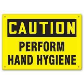 CAUTION - Perform Hand Hygiene
