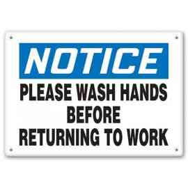 NOTICE - Please Wash Hands Before Returning To Work