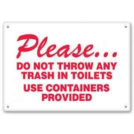 PLEASE -  Do Not Throw Any Trash In Toilets Use Containers Provided