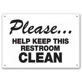 PLEASE - Help Keep This Restroom Clean