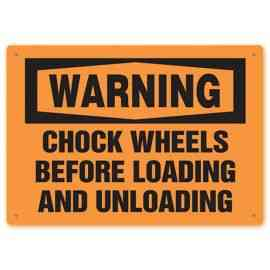 WARNING - Chock Wheels Before Loading And Unloading