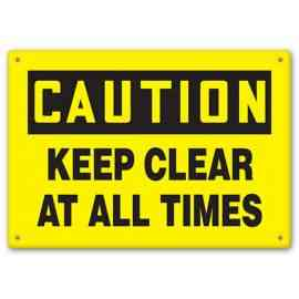 CAUTION - Keep Clear At All Times