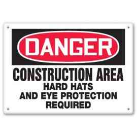 CONSTRUCTION AREA HARD HATS AND EYE PROTECTION REQUIRED