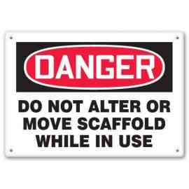 DO NOT ALTER OR MOVE SCAFFOLD WHILE IN USE
