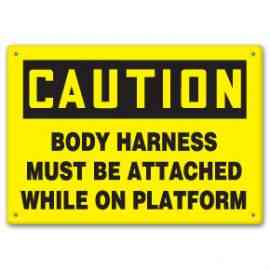 Body Harness Must Be Attached While On Platform