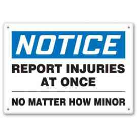 REPORT INJURIES AT ONCE NO MATTER HOW MINOR