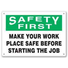 MAKE YOUR WORK PLACE SAFE BEFORE STARTING THE JOB