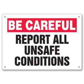 REPORT ALL UNSAFE CONDITIONS