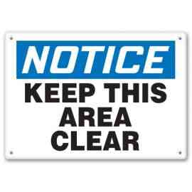 NOTICE KEEP THIS AREA CLEAR
