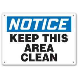 NOTICE KEEP THIS AREA CLEAN