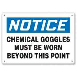 CHEMICAL GOGGLES MUST BE WORN BEYOND THIS POINT