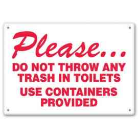 PLEASE... DO NOT THROW ANY TRASH IN TOILETS USE CONTAINERS PROVIDED