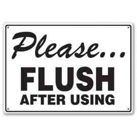 PLEASE ... FLUSH AFTER USING