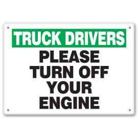 TRUCK DRIVERS PLEASE TURN OFF YOUR ENGINE
