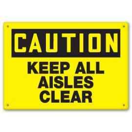 KEEP ALL AISLES CLEAR