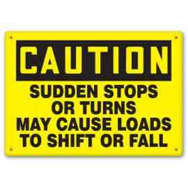 SUDDEN STOPS OR TURNS MAY CAUSE LOADS TO SHIFT OR FALL